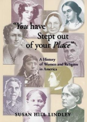 You Have Stept out of Your Place by Susan Hill Lindley
