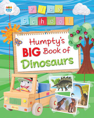 Humpty's Big Book of Dinosaurs by Play School