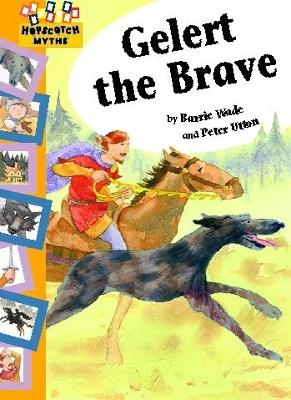 Gelert the Brave by Barrie Wade