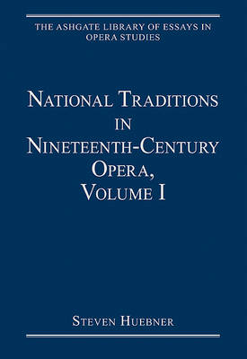 National Traditions in Nineteenth-Century Opera, Volume I: Italy, France, England and the Americas book
