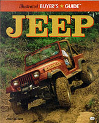Jeep Illustrated Buyer's Guide by Jim Allen