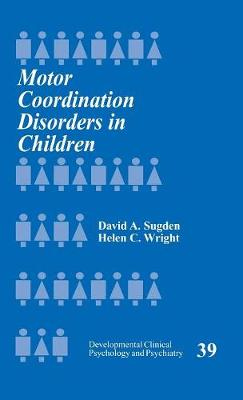 Motor Coordination Disorders in Children by David A. Sugden
