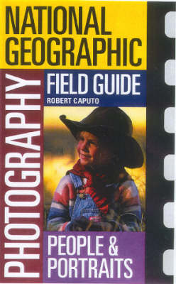 Ngeo Photo Fg People & Portrai National Geographic Photography Field Guide by Robert Caputo