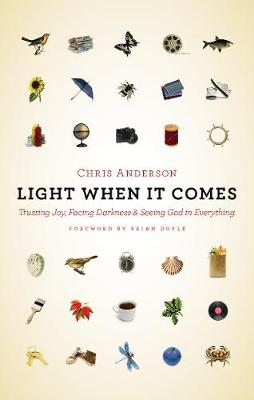 Light When It Comes by Chris Anderson
