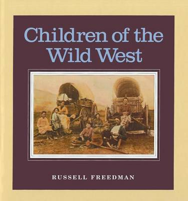 Children of the Wild West by Russell Freedman