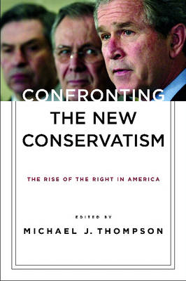 Confronting the New Conservatism by Michael Thompson