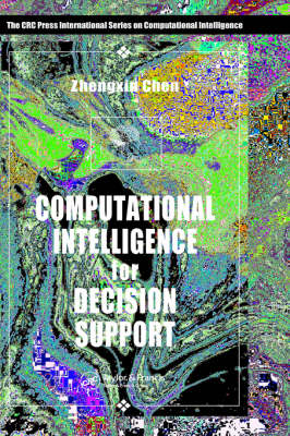 Computational Intelligence for Decision Support by Zhengxin Chen