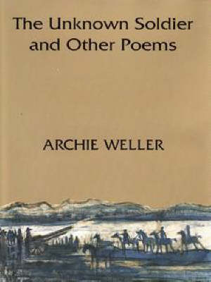 The Unknown Soldier and Other Poems by Archie Weller