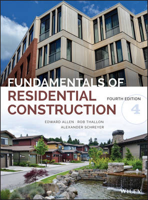 Fundamentals of Residential Construction, Fourth Edition by Edward Allen