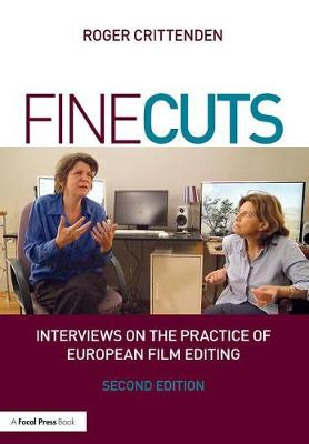 Fine Cuts: Interviews on the Practice of European Film Editing book