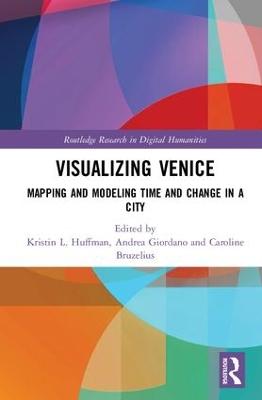 Visualizing Venice by Kristin L. Huffman