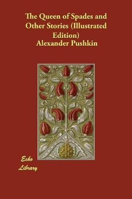 Queen of Spades and Other Stories (Illustrated Edition) by Alexander Pushkin