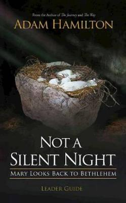 Not a Silent Night Leader Guide by Adam Hamilton