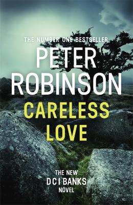 Careless Love by Peter Robinson