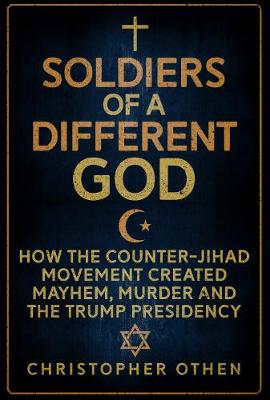 Soldiers of a Different God by Christopher Othen