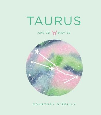 Zodiac Signs: Taurus by Courtney O'Reilly