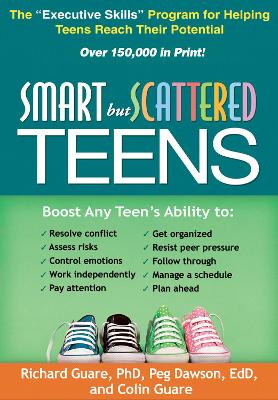 Smart but Scattered Teens by Peg Dawson