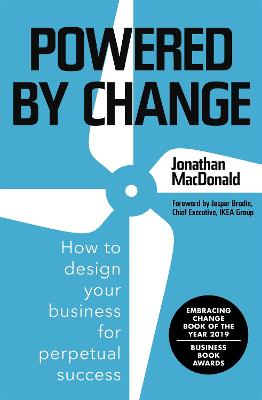 Powered by Change: Design your business to make the most of change by Jonathan MacDonald