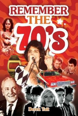 Remember the 70s by Derek Tait