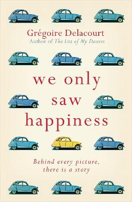 The We Only Saw Happiness by Gregoire Delacourt