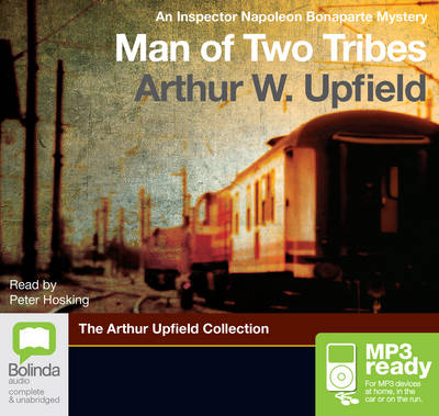 Man Of Two Tribes by Arthur W. Upfield
