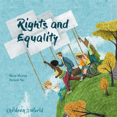 Children in Our World: Rights and Equality by Marie Murray