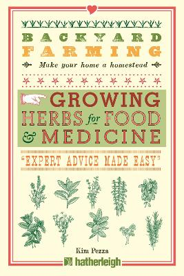 Backyard Farming: Growing Herbs For Food And Medicine book