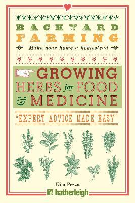 Backyard Farming: Growing Herbs For Food And Medicine book