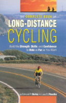 Complete Book of Long-Distance Cycling by Ed Pavelka
