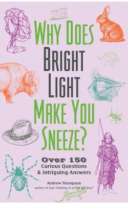 Why Does Bright Light Make You Sneeze? by Andrew Thompson