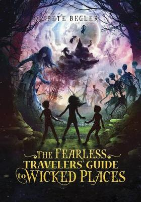 Fearless Travelers' Guide to Wicked Places book