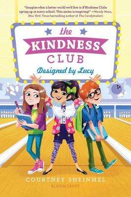 The The Kindness Club: Designed by Lucy by Courtney Sheinmel