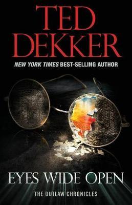Eyes Wide Open by Dekker, Ted