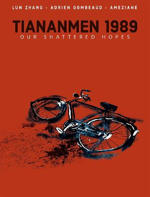 Tiananmen 1989: Our Shattered Hopes by Lun Zhang