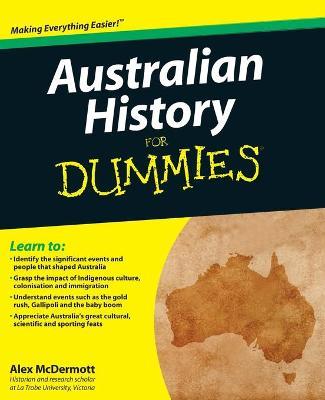 Australian History for Dummies by Alex McDermott