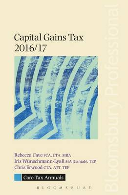 Core Tax Annual: Capital Gains Tax 2016/17 by Rebecca Cave