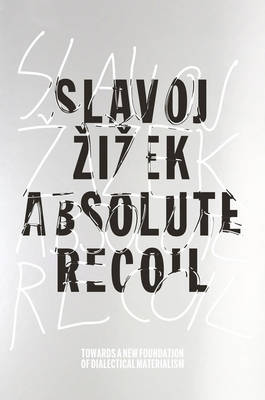 Absolute Recoil by Slavoj Zizek