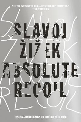 Absolute Recoil by Slavoj Zizek