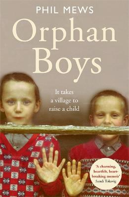 Orphan Boys - It Takes a Village to Raise a Child by Phil Mews