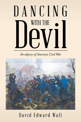 Dancing with the Devil: An Odyssey of Americas Civil War book