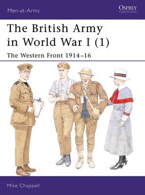 The British Army in World War I Western Front 1914-16 Bk. 1 by Mike Chappell