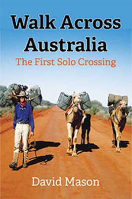 Walk Across Australia by David Mason