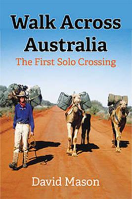 Walk Across Australia by David Mason