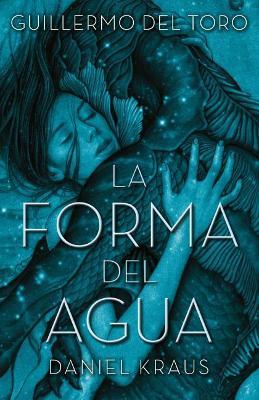 La Forma del Agua by Adam Silvera