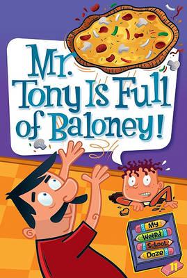 My Weird School Daze #11: Mr. Tony Is Full of Baloney! book