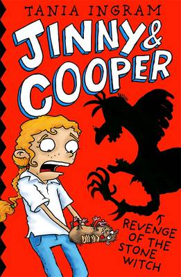 Jinny & Cooper: Revenge Of The Stone Witch by Tania Ingram