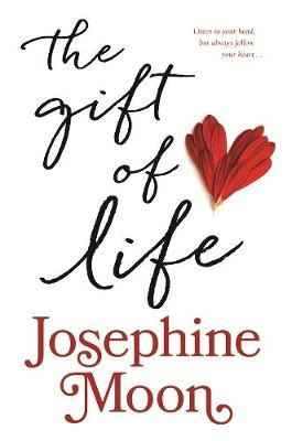 The Gift of Life by Josephine Moon