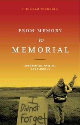 From Memory to Memorial by J. William Thompson