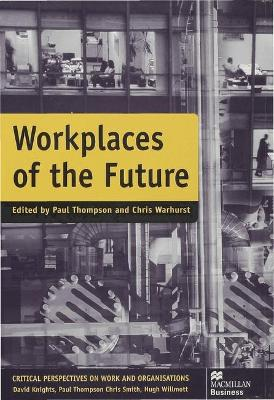 Workplaces of the Future by Chris Warhurst
