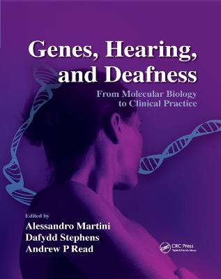 Genes, Hearing, and Deafness: From Molecular Biology to Clinical Practice by Alessandro Martini